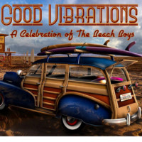 Good Vibrations: A Celebration of the Beach Boys