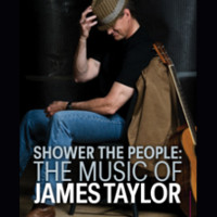 Shower The People: A Tribute to James Taylor